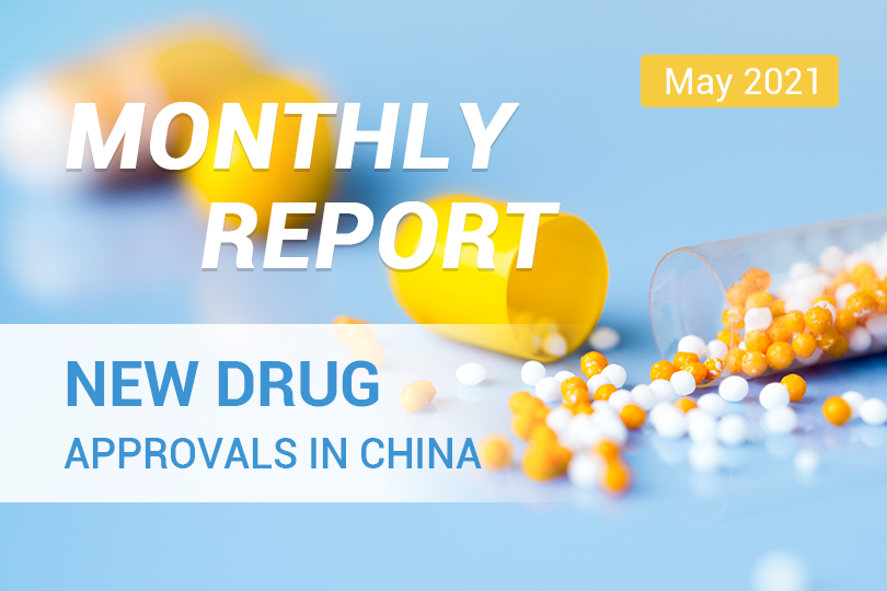 Monthly Report: New Drug Approvals in China | May 2021