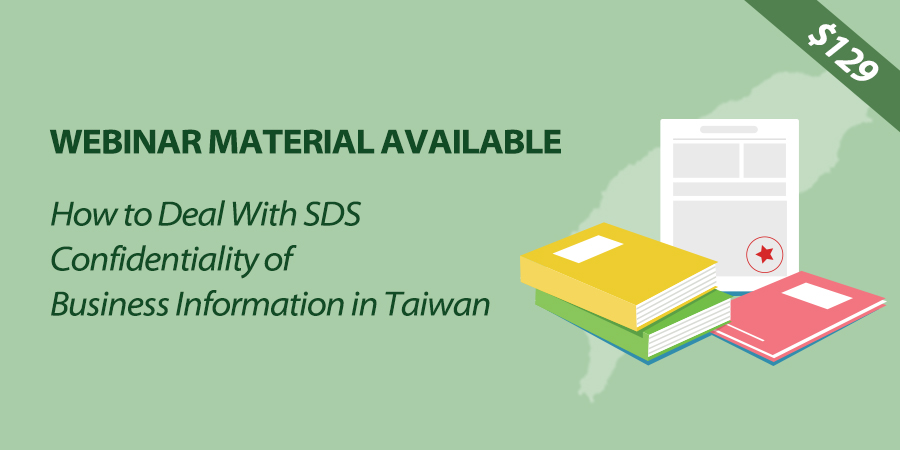 How to Deal With SDS Confidentiality of Business Information in Taiwan