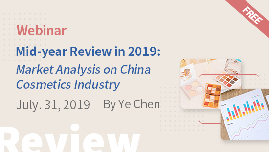 Mid-year Review in 2019: Market Analysis on China Cosmetics Industry