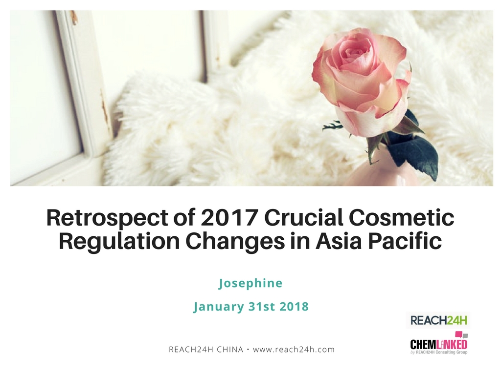 Retrospect of 2017 Crucial Cosmetic Regulation Changes in Asia Pacific