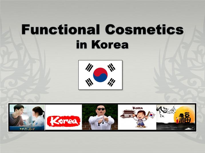 Understanding Functional Cosmetics Requirements in Korea