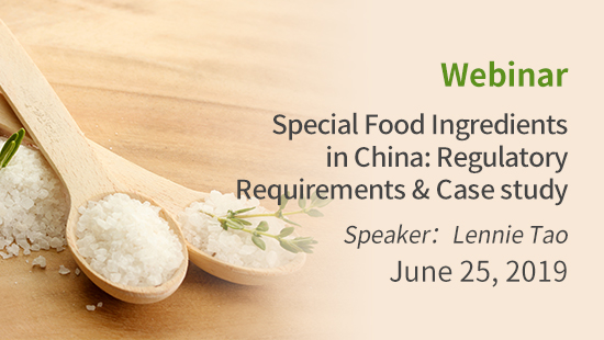 Special Food Ingredients in China: Regulatory Requirements & Case study