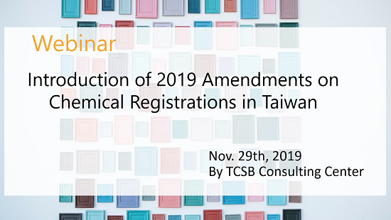 Introduction of 2019 Amendments on Chemical Registrations in Taiwan