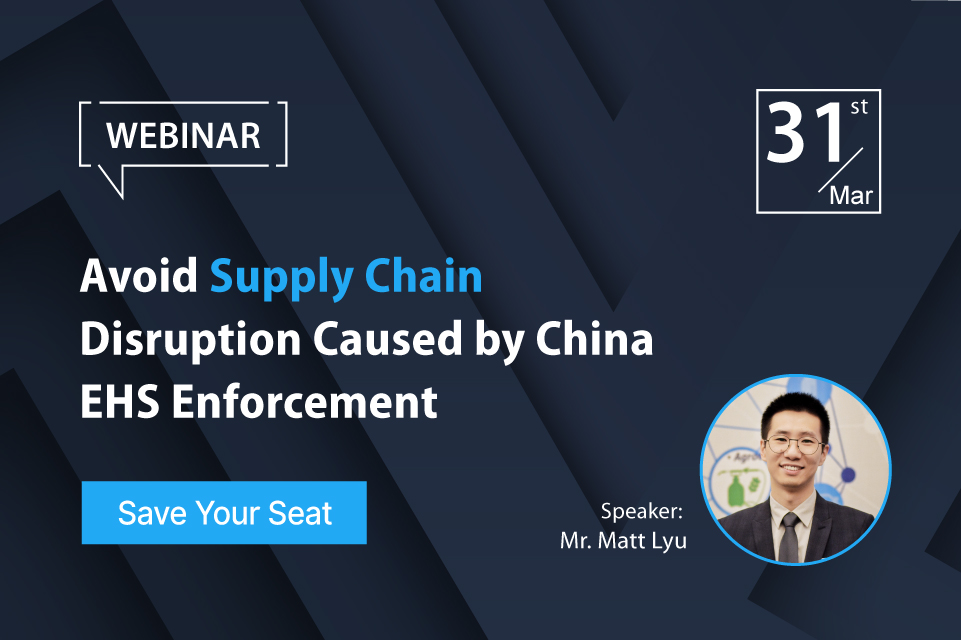 Avoid Supply Chain Disruption Caused by China EHS Enforcement