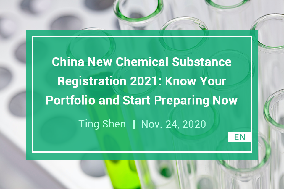China New Chemical Substance Registration 2021: Know Your Portfolio and Start Preparing Now