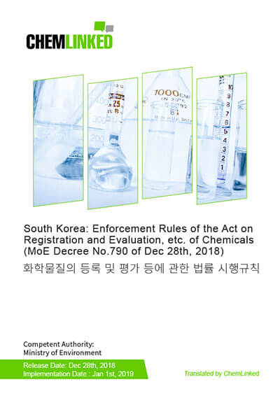 South Korea: Enforcement Rules of the Act on Registration and Evaluation, etc. of Chemicals (MoE Decree No.790 of Dec 28th, 2018)