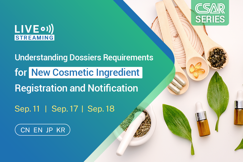 CSAR Series: Understanding Dossiers Requirements for New Cosmetic Ingredient Registration and Notification