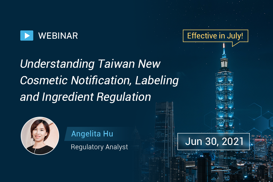 Understanding Taiwan New Cosmetic Notification, Labeling and Ingredient Regulation