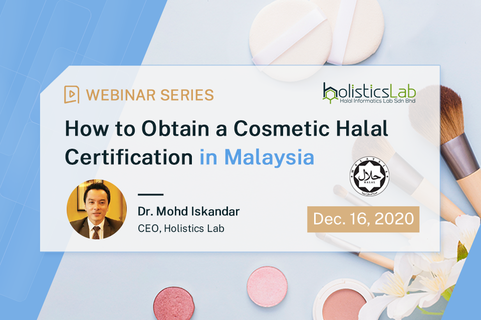 Halal Series: How to Obtain a Cosmetic Halal Certification in Malaysia