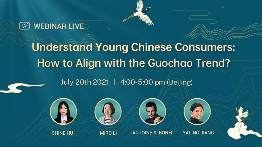 Understand Young Chinese Consumers: How to Align with the Guochao Trend?