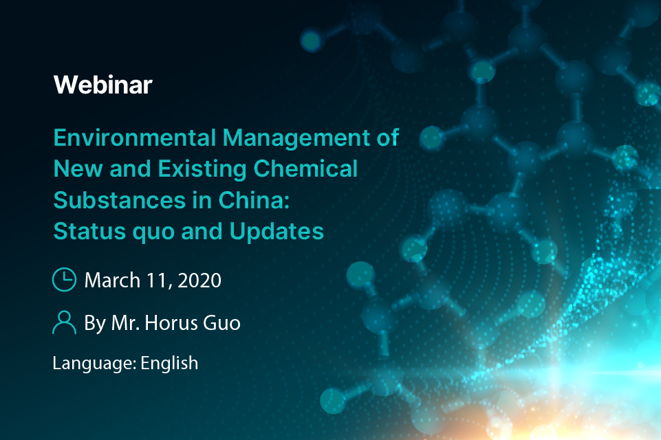 Environmental Management of New and Existing Chemical Substances in China: Status quo and Updates