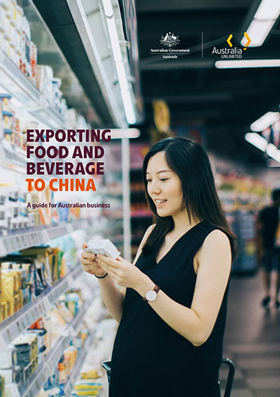 Exporting Food and Beverage to China: A Guide for Australian Business