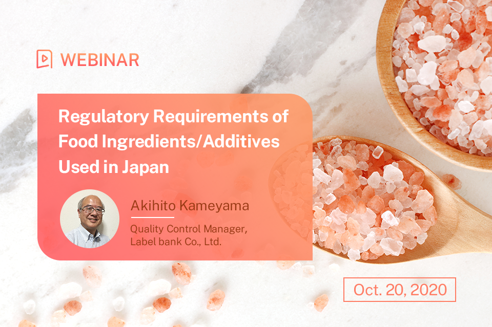 Regulatory Requirements of Food Ingredients/Additives Used in Japan