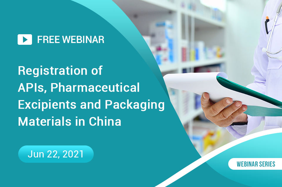 Registration of APIs, Pharmaceutical Excipients and Packaging Materials in China