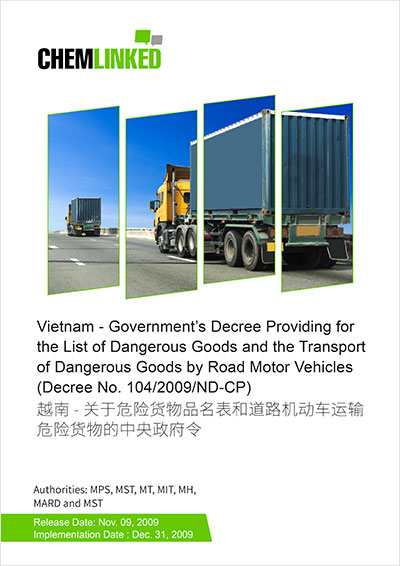 Vietnam - Government's Decree Providing for the List of Dangerous Goods and the Transport of Dangerous Goods by Road Motor Vehicles (Decree No. 104/2009/ND-CP)