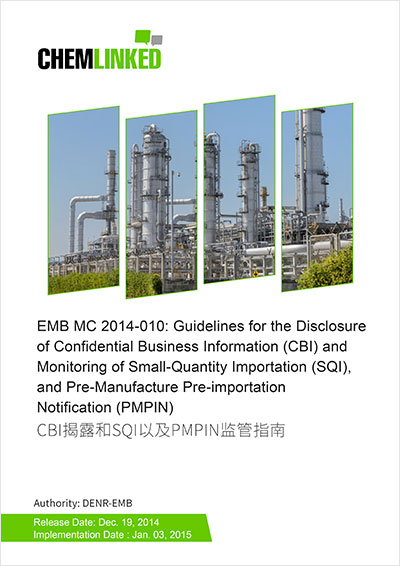 Philippines - EMB MC 2014-010: Guidelines for the Disclosure of Confidential Business Information (CBI) and Monitoring of Small-Quantity Importation (SQI), and Pre-Manufacture Pre-importation Notification (PMPIN)