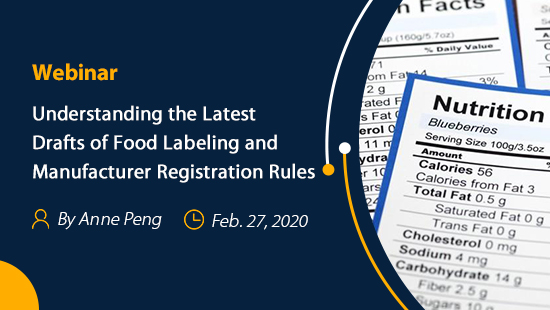 Understanding Latest Drafts of Food Labeling and Manufacturer Registration Rules